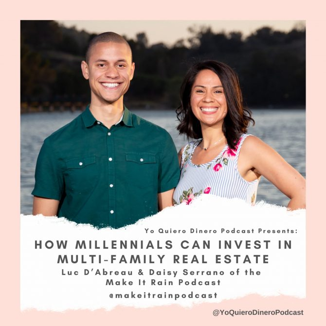 34. How Millennials Can Invest In Multi-Family Real Estate   Luc D'Abreau & Daisy Serrano of the Make It Rain Podcast