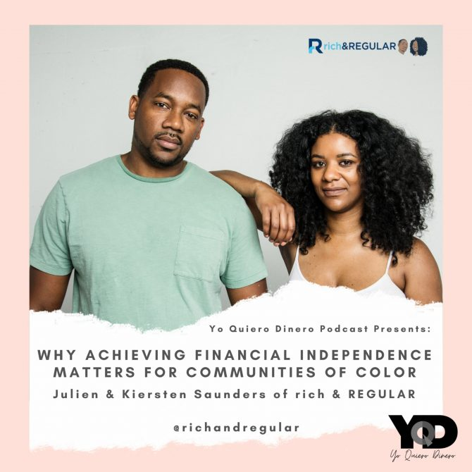 31. Why Achieving Financial Independence Matters For Communities of Color | Julie and Kiersten Saunders of rich & REGULAR
