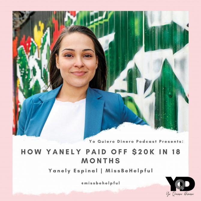 12. How Yanely Paid Off $20K in 18 Months | Yanely Espinal of MissBeHelpful