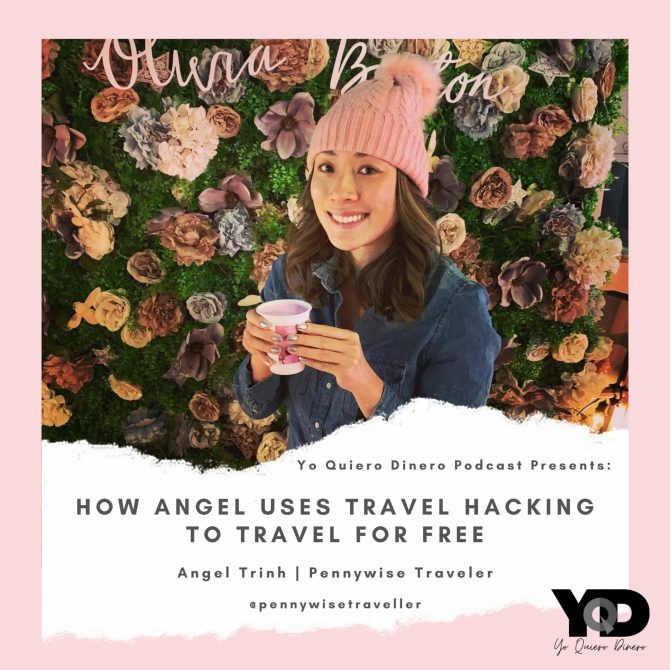 25. How Angel Uses Travel Hacking To Travel For Free | Angel Trinh of Pennywise Traveler