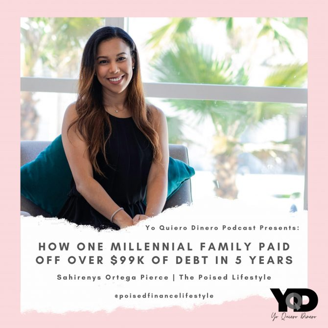 19. How One Millennial Family Paid off Over $99k of Debt in 5 Years | Sahirenys Ortega Pierce of The Poised Lifestyle
