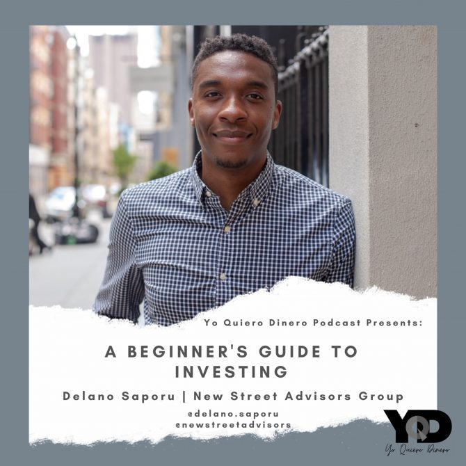 48. A Beginner's Guide To Investing | Delano Saporu of New Street Advisors Group