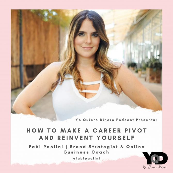 52. How To Make A Career Pivot And Reinvent Yourself   Fabi Paolini, Brand Strategist & Business Coach