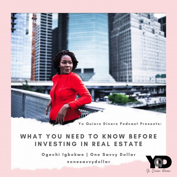 57. What You Need To Know Before Investing In Real Estate | Ogechi Igbokwe of One Savvy Dollar