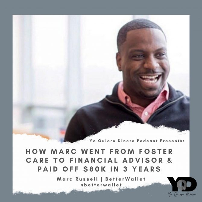 59. How Marc Went From Foster Care to Financial Advisor & Paid Off $80K in 3 Years | Marc Russell of BetterWallet
