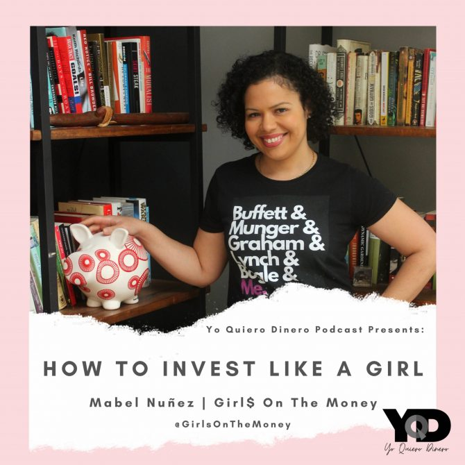 67. How To Invest Like A Girl   Mabel Nuñez, Founder of Girl$ On The Money