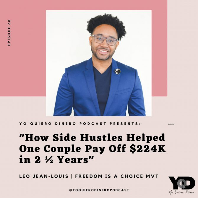 68. How Side Hustles Helped One Couple Pay Off $224,000 in 2 ½ years | Leo Jean-Louis of Freedom Is A Choice MVT