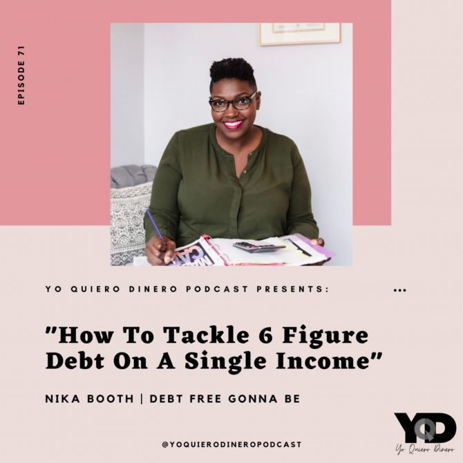 71. How To Tackle 6 Figure Debt On A Single Income | Nika Booth of Debt Free Gonna Be