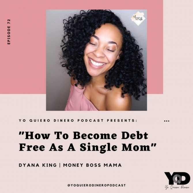 72. How To Become Debt Free As A Single Mom   Dyana King of Money Boss Mama
