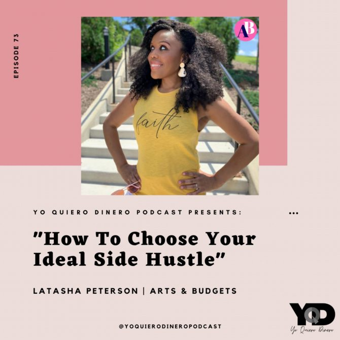 73. How To Choose Your Ideal Side Hustle | Latasha Peterson of Arts And Budgets