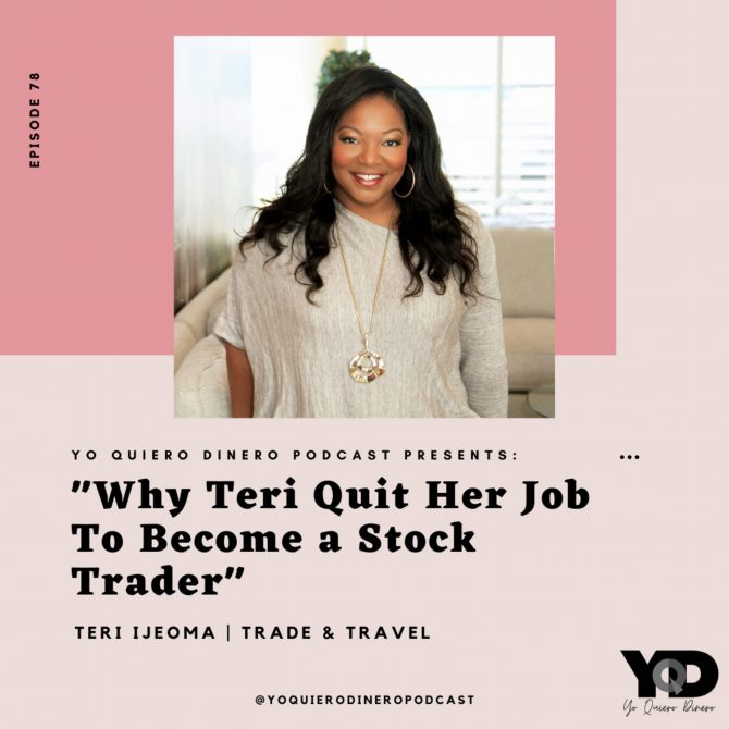 78. Why Teri Quit Her Job To Become a Stock Trader | Teri Ijeoma, Trade & Travel