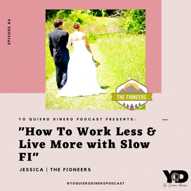 84. How To Work Less & Live More with Slow FI | Jessica of The Fioneers