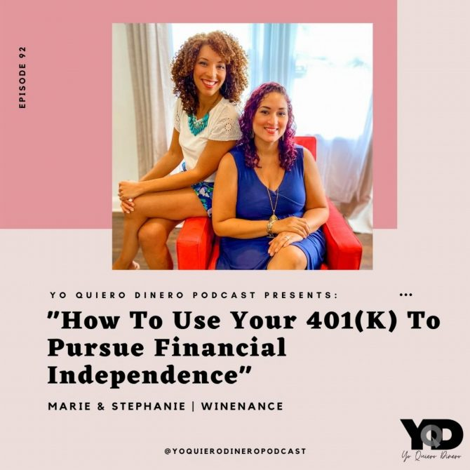 92. How To Use Your 401(K) To Pursue Financial Independence   Marie & Stephanie of Winenance