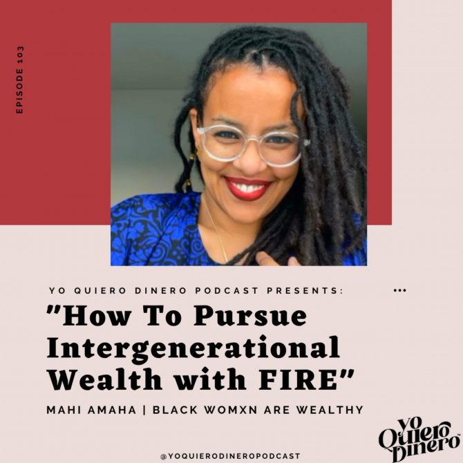 103. How To Pursue Intergenerational Wealth with FIRE | Mahi Amaha, Black Womxn Are Wealthy